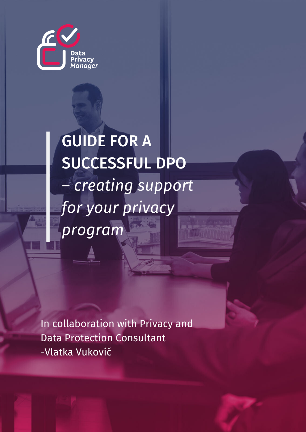 GUIDE FOR A SUCCESSFUL DPO – creating support for your privacy program